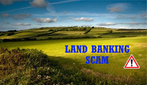 Beware of Land Banking scams