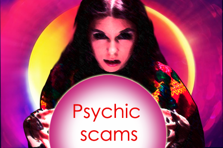 Beware of psychic Scams