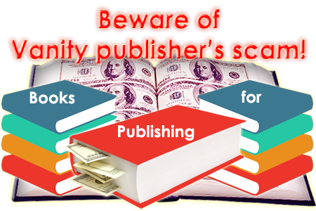 Beware of Vanity Publisher scams